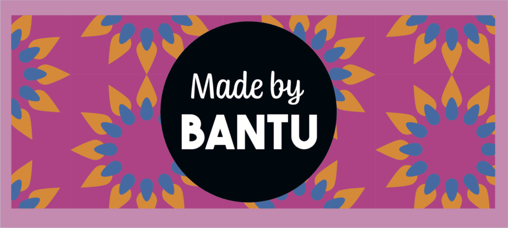 Made by Bantu